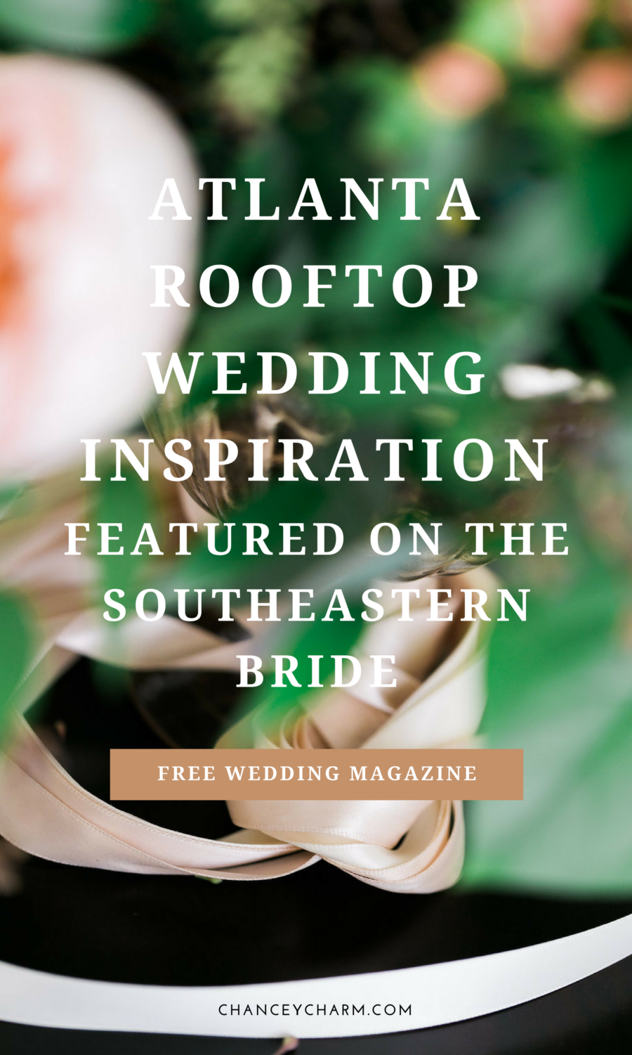 We're sharing some of our favorite photos from this romantic + modern Atlanta Rooftop Wedding Inspiration Shoot that was featured in The Southeastern Bride Magazine. #atlantawedding #atlantaweddingplanner #weddingplanninganddesign #weddingplannercareer #chanceycharm