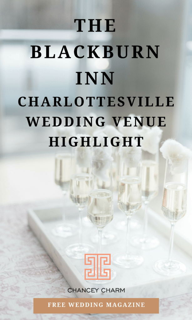 Searching for the perfect Charlottesville Wedding Venue that combines historic charm with a modern twist? We're chatting with The Blackburn Inn on the blog + sharing access to our FREE Wedding Magazine! #CharlottesvilleWeddingVenue #CharlottesvilleWeddingPlanning #ChanceyCharm #HowToPlanYourWedding