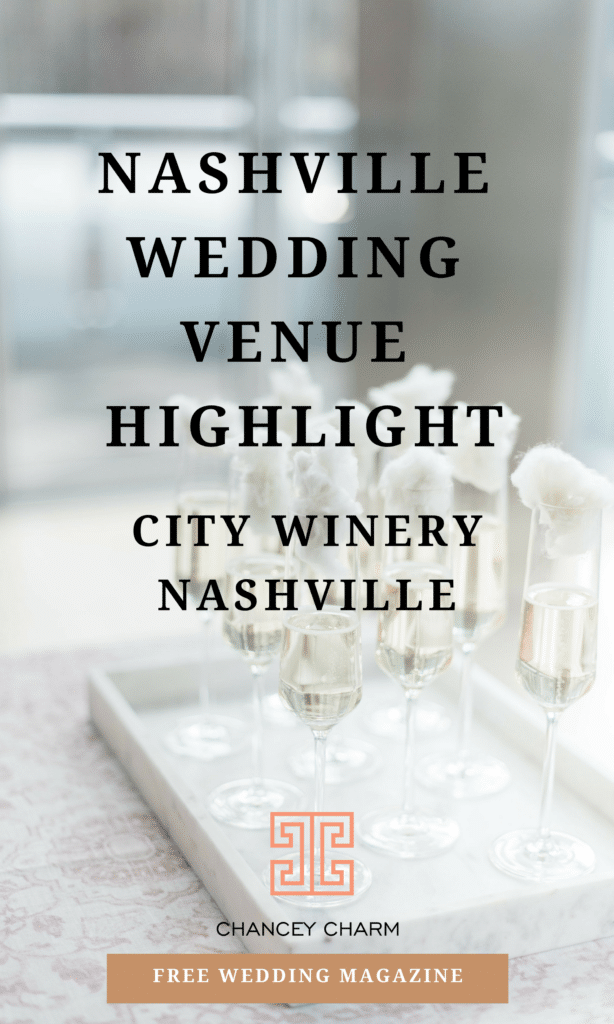Looking for the perfect set of Nashville wedding vendors? We're interviewing City Winery Nashville in today's blog + sharing access to our FREE wedding magazine! #chanceycharm #nashvilleweddingvenue #nashvillewedding #nashvilleweddingplanner