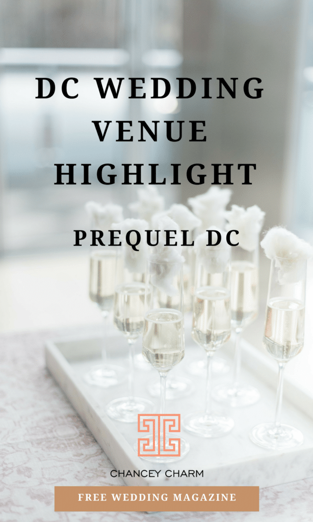 Looking for the perfect set of DC Wedding Vendors? We're sharing about DC Wedding Venue, Prequel DC, in today's post + sharing access to our FREE wedding planning magazine! #ChanceyCharm #DCWedding #DCWeddingVenue #WashingtonDCWedding