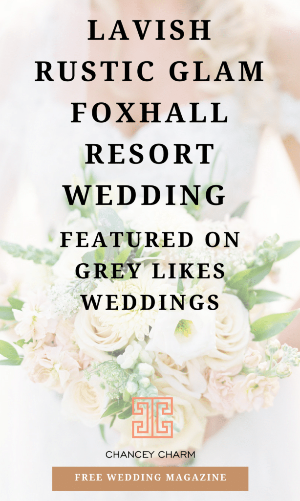 Looking for the perfect Atlanta wedding venue? We're sharing this stunning Lavish Rustic Glam Wedding at Foxhall Resort + access to our FREE wedding magazine! #chanceycharm #foxhallresort #atlantaweddingvenue #atlantaweddings