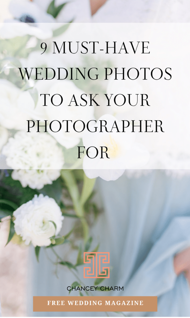 The Chancey Charm Wedding Planning team is sharing some of our favorite must-have wedding photos to add to your list when you discuss this with your vendor team. #weddingphotos #weddingphotography #weddingtips #ChanceyCharm