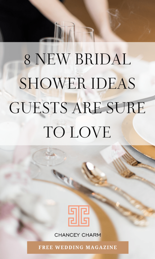 We're sharing 8 new bridal shower ideas guests are sure to love + access to our FREE wedding magazine! #chanceycharm #bridalshower #howtoplanyourwedding #bridalshowerinspiration