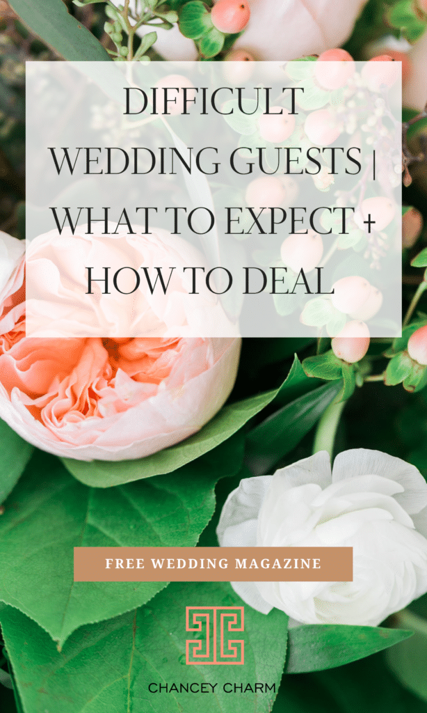 We're sharing tried and true tips for dealing with difficult wedding guests so you can relax knowing that your wedding day will be everything you dreamed of and more, regardless of who's in attendance. #ChanceyCharm #Weddingguestlist #wedddingplanningtips