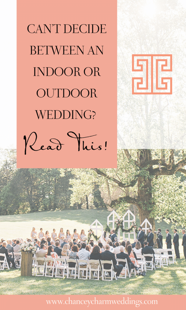 It can betough to decide how (or if) you should useyour venue's outdoor space for your wedding ceremony. To help, the Chancey Charm team is sharing things to consider below! #indoorwedding #outdoorwedding #weddingplanningtips #Chanceycharm