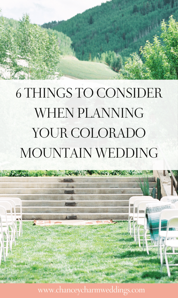 Chancey Charm's Denver Wedding Planner is sharingafew important items to consider when planning your Colorado mountain wedding. #coloradoweddingplanner #coloradowedding #mountainwedding #chanceycharm