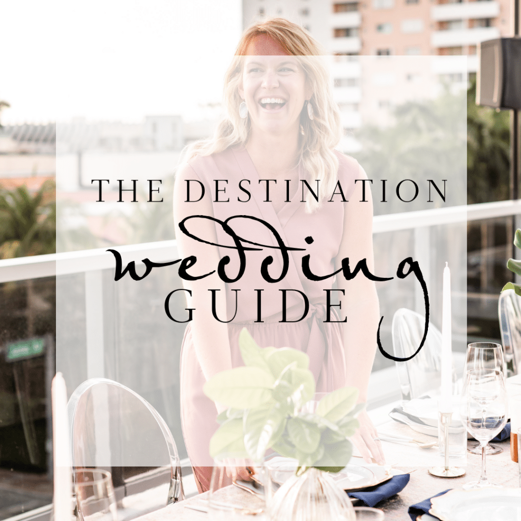 Destination Wedding Guide (For Couples & Wedding Planners)