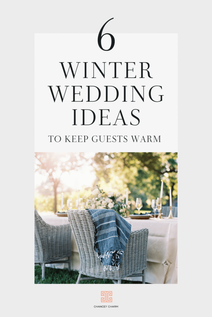 Having a winter wedding? The Chancey Charm team is sharing 6 winter wedding ideas and tips for keeping guests warm and cosy throughout the day.