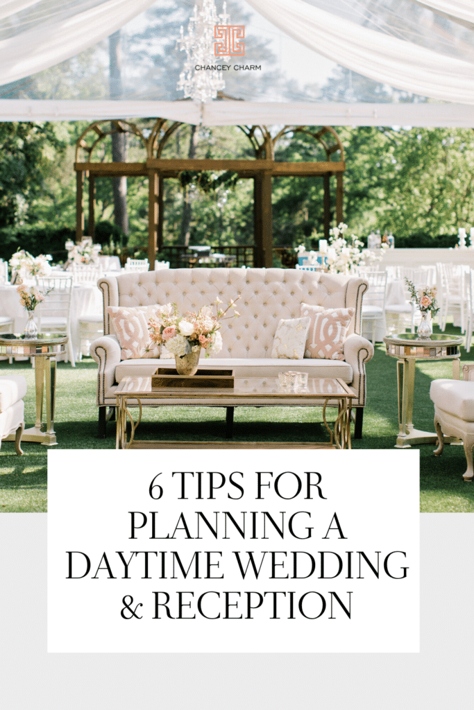 Your wedding day should be a celebration of who you are as a couple, so if a traditional evening wedding isn't your style, a daytime wedding and reception might be a great alternative. The Chancey Charm team are sharing their thoughts on planning a daytime wedding reception. #daytimewedding #weddingplanningtips