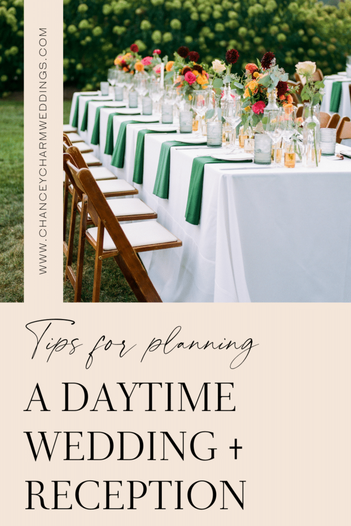 The Chancey Charm wedding planner team are sharing their thoughts on planning a daytime wedding reception.