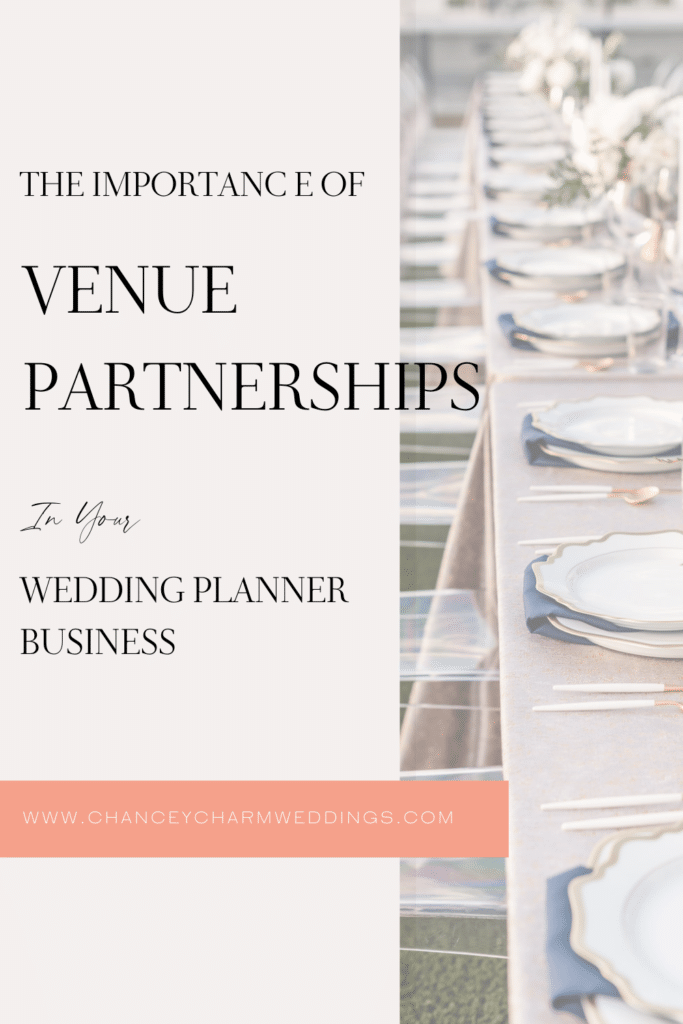 Why building relationships and partnering with venues is important to your wedding planner business.