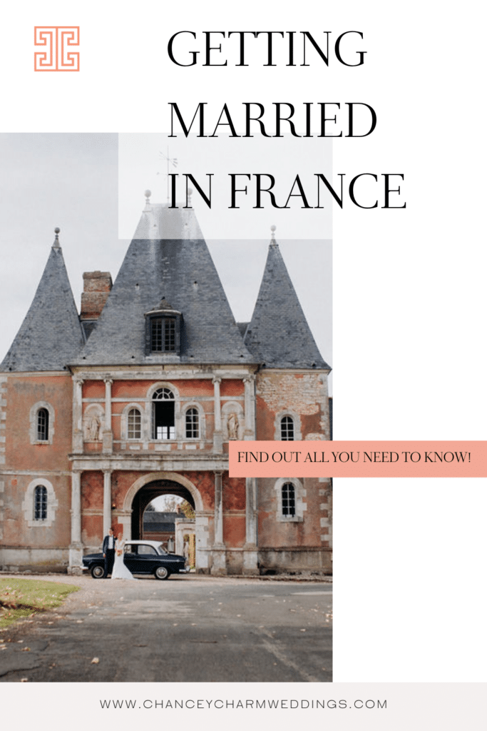 Getting married in France. We are discussing all your need to know to tie the knot in France. #Frenchwedding #getmarriedinfrance